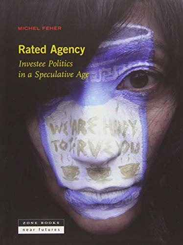 Rated Agency: Investee Politics in a Speculative Age (Zone / Near Futures)
