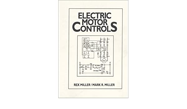 Electric Motor Controls By Rex Miller 1997 01 06 Amazon Books