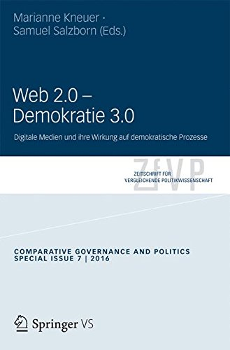 Web 2.0 – Demokratie 3.0: Digitale Medien und ihre Wirkung auf demokratische Prozesse (Zeitschrift für Vergleichende Politikwissenschaft – Sonderhefte) (German Edition) pdf epub