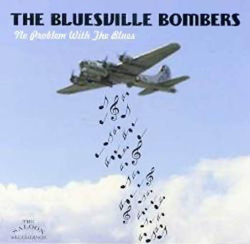 (No Problem with the Blues by BLUESVILLE BOMBERS)
