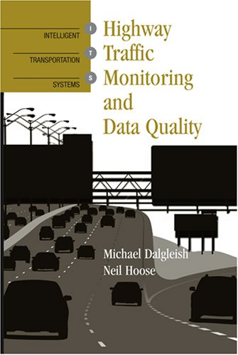 Highway Traffic Monitoring and Data Quality (Artech House Intelligent Transportation Systems Library)