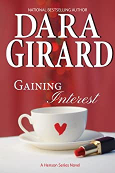 Gaining Interest (Book 2 in Henson Series) by [Girard, Dara]