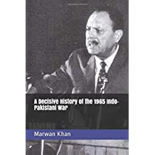 A Decisive History of the 1965 Indo-Pakistani War