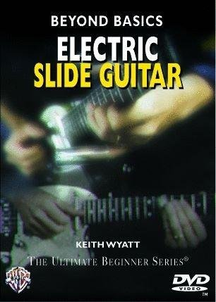 ([(Beyond Basics: Electric Slide Guitar, DVD)] [Author: Keith Wyatt] published on (May, 2005))