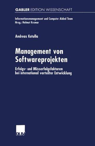 Management von Softwareprojekten. Erfolgs- und Misserfolgsfaktoren bei international verteilter Entwicklung (Informationsmanagement und Computer Aided Team)