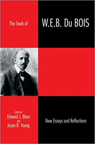 amazon com  the souls of w e b  du bois  new essays and    amazon com  the souls of w e b  du bois  new essays and reflections  voices of the african diaspora         edward j blum  jason r young  books