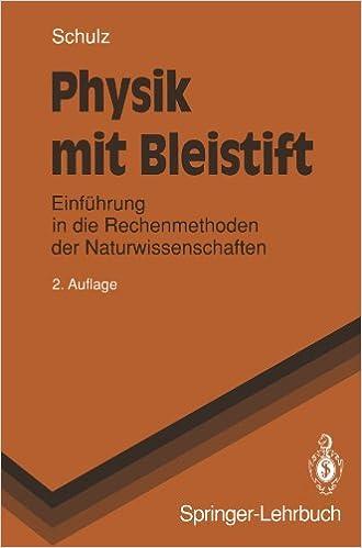 Book Physik mit Bleistift: Einführung in die Rechenmethoden der Naturwissenschaften (Springer-Lehrbuch)
