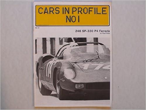 Cars in Profile No. 1: 246 SP - 330 P4 Ferraris