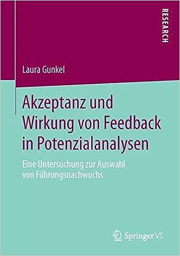 Akzeptanz und Wirkung von Feedback in Potenzialanalysen: Eine Untersuchung zur Auswahl von Führungsnachwuchs