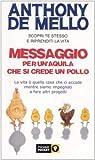 Messaggio per un'aquila che si crede un pollo : la lezione spirituale della consapevolezza