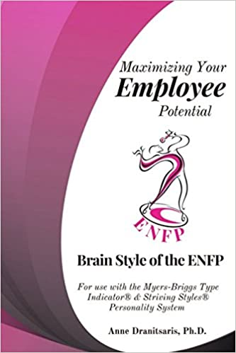 Maximizing Your Employee Potential: Brain Style of the ENFP ...