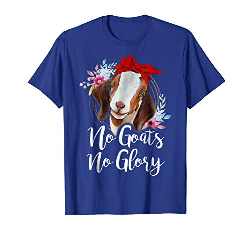 (t shirts for goat lovers, no goats no glory)