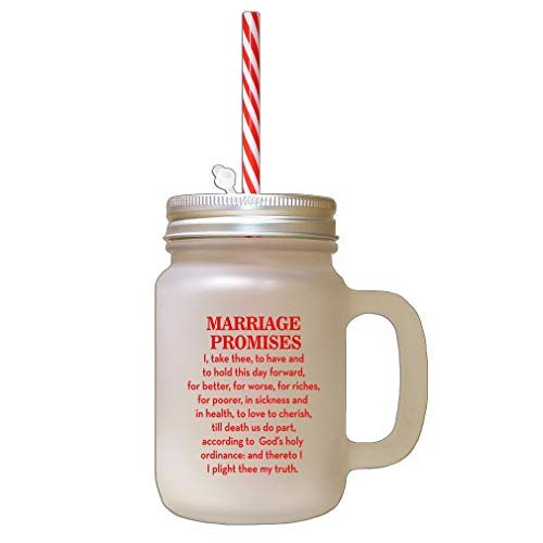 Red Marriage Promises I Take Three To Have And To Hold This Day Forward For Better Frosted Glass Mason Jar With Straw -