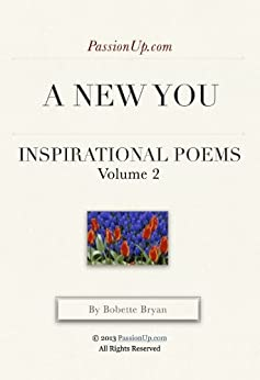 A New You - PassionUp.com Inspirational Poems Vol. 2 by [Bryan, Bobette]