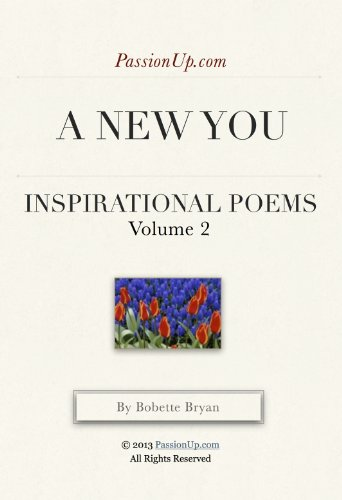 A new you passionup inspirational poems vol 2 kindle a new you passionup inspirational poems vol 2 by bryan m4hsunfo