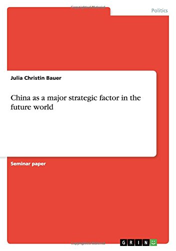 Read Online China as a major strategic factor in the future world pdf epub