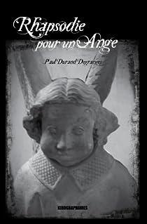 Rhapsodie pour un Ange par Durand-Degranges