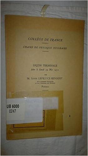 En ligne College de France - Chaire de Physique Nucleaire : Lecon Terminale faite le Lundi 29 Mai 1972 pdf