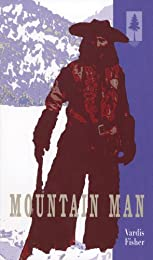 Mountain Man: A Novel of Male and Female in the Early American West