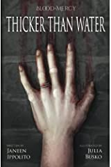 Thicker Than Water (Blood Mercy) (Volume 1) Paperback