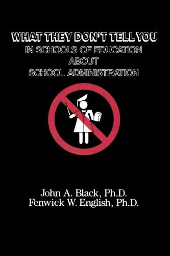 Download By John A. Black What They Don't Tell You in Schools of Education about School Administration (Reprint) [Paperback] ebook