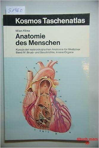 Anatomie des Menschen. Kursus der makroskopischen Anatomie für ...