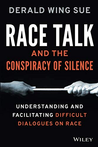 Race Talk and the Conspiracy of Silence: Understanding and Facilitating Difficult Dialogues on Race ()