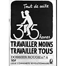 Dossier Rouge n° 4 - 35 heures, travailler moins, travailler tous
