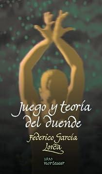 Juego y teoría del duende par García Lorca
