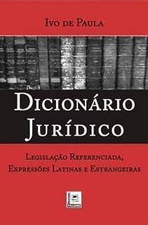Dicionário Jurídico. Legislação Referenciada, Expressões Latinas e Estrangeiras
