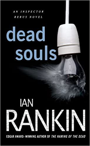 Dead Souls: An Inspector Rebus Novel (Inspector Rebus Novels) by Rankin, Ian(March 2, 2010)