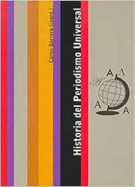 Historia del Periodismo Universal (COMUNICACION): Amazon.es: Barrera, Carlos: Libros