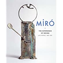 Miró: The Experience of Seeing—Late Works, 1963–1981