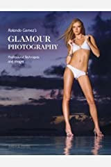 Rolando Gomez's Glamour Photography: Professional Techniques and Images Kindle Edition