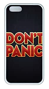 Dont Panic Custom Case Cover Compatible with Apple iPhone 5S/5 - TPU - White hjbrhga1544