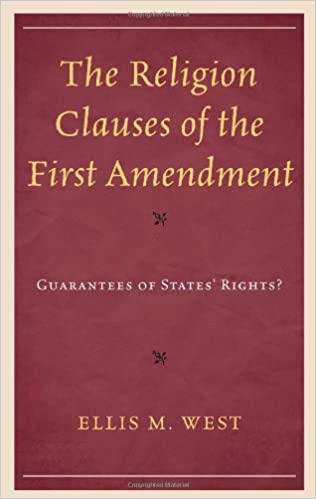 Book The Religion Clauses of the First Amendment: Guarantees of States' Rights?