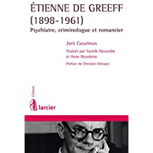 Etienne De Greeff (1898-1961): Psychiatre, criminologue et romancier (Crimen) (French Edition)