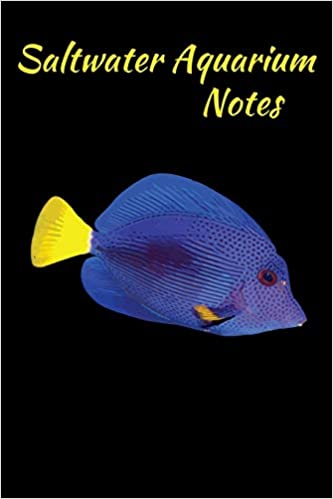 Buy Saltwater Aquarium Notes Customized Saltwater Fish Keeper Maintenance Tracker For All Your Aquarium Needs Great For Logging Water Testing Water Changes And Overall Reef Fish Observations Book Online At Low Prices
