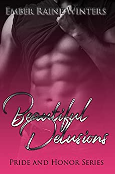 Beautiful Delusions (Pride and Honor Book 1) by [Winters, Ember-Raine]