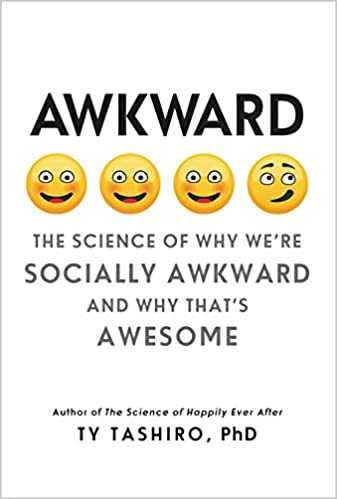 8fa9f9eac Awkward: The Science of Why We're Socially Awkward and Why That's ...