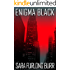 Enigma Black (Enigma Black Trilogy  Book #1)