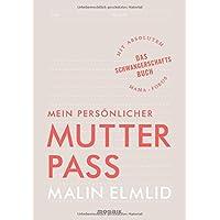 Mein persönlicher Mutterpass: Das Schwangerschaftsbuch mit absolutem Mama-Fokus - Broschur in Reißverschluss-Folientasche