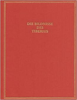 Die Bildnisse Des Tiberius (Das Romische Herrscherbild)