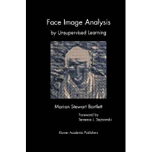 Face Image Analysis by Unsupervised Learning (The Springer International Series in Engineering and Computer Science)