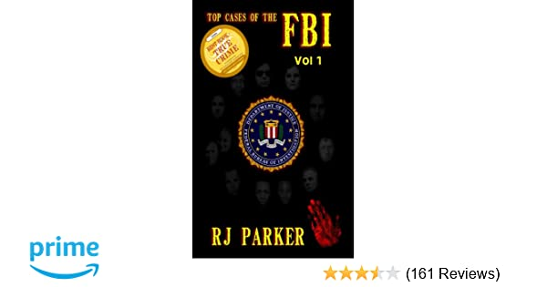 Top cases of the fbi vol i rj parker william cook top cases of the fbi vol i rj parker william cook 9781491008829 amazon books fandeluxe Images
