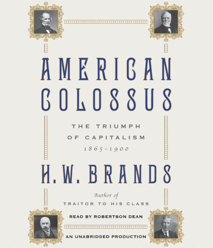 American Colossus: The Triumph of Capitalism, 1865-1900 by Random House Audio