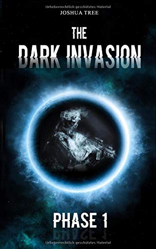 The Dark Invasion: Phase 1 Taschenbuch – 7. September 2018 Joshua Tree Independently published 1720147124