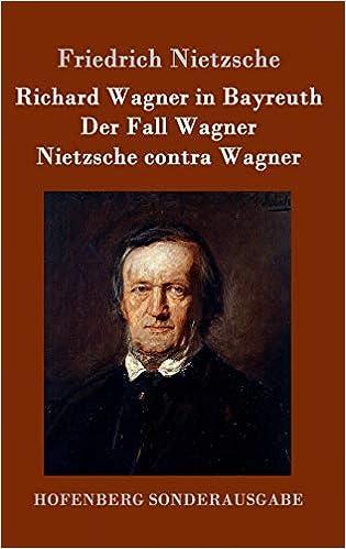 Richard Wagner in Bayreuth / Der Fall Wagner / Nietzsche contra Wagner: Amazon.es: Nietzsche, Friedrich: Libros en idiomas extranjeros