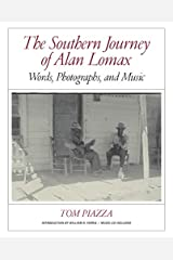 The Southern Journey of Alan Lomax: Words, Photographs, and Music Hardcover