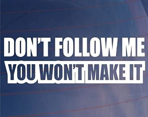 Don't Follow Me You Won't Make It Jeep Funny Vinyl Decal Sticker Truck Ford, Die cut vinyl decal for windows, cars, trucks, tool boxes, laptops, MacBook - virtually any hard, smooth surface